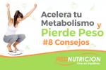 8 consejos para acelerar tu metabolismo y perder peso